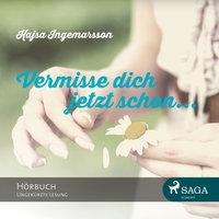 Vermisse dich jetzt schon - Kajsa Ingemarsson