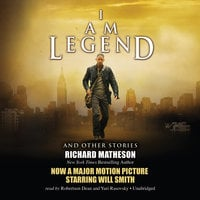 I Am Legend, and Other Stories - Richard Matheson
