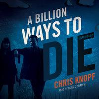 A Billion Ways to Die - Chris Knopf