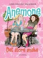 Anemone 1 - Det store ønske - Lene møller Jørgensen