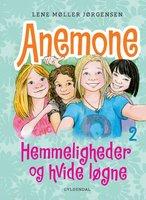 Anemone 2 - Hemmeligheder og hvide løgne - Lene møller Jørgensen