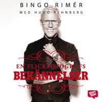 En flickfotografs bekännelser - Hugo Rehnberg, Bingo Rimér