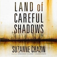 Land of Careful Shadows - Suzanne Chazin