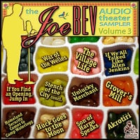 A Joe Bev Audio Theater Sampler, Vol. 3 - Joe Bevilacqua, William Melillo, Bill Marx, J.C. De La Torre