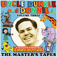 Uncle Dunkle and Donnie, Vol. 3 - Daws Butler