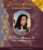 Dear America - The Fences Between Us - Kirby Larson
