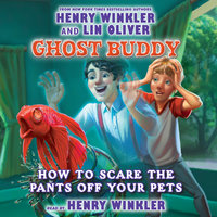 How to Scare the Pants off Your Pets - Henry Winkler,Lin Oliver