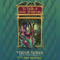 The Field of Wacky Inventions - Patrick Carman