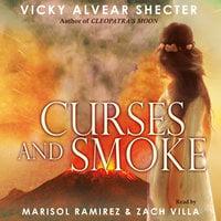 Curses and Smoke - A Novel of Pompeii - Vicky Alvear Shecter