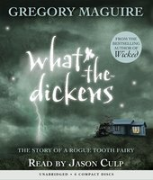 What-the-Dickens - Gregory Maguire