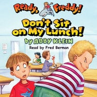 Ready Freddy - Don't Sit on My Lunch - Abby Klein