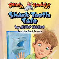 Ready Freddy - Shark Tooth Tale - Abby Klein