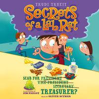 Scab for Treasurer? - Trudi Trueit