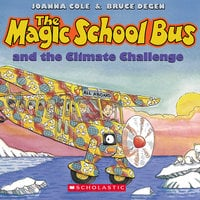 The Magic School Bus - Climate Challenge - Joanna Cole, Bruce Degen