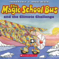 The Magic School Bus - Climate Challenge - Joanna Cole,Bruce Degen