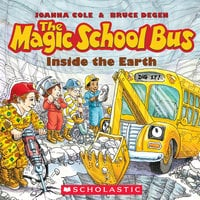 The Magic School Bus - Inside the Earth - Joanna Cole, Bruce Degen
