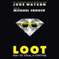 Loot - How to Steal a Fortune - Jude Watson