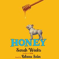 Honey - Sarah Weeks