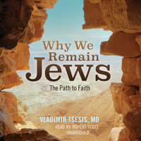 Why We Remain Jews - Vladimir A. Tsesis (M.D.)