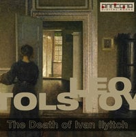 The Death of Ivan Ilyitch - Leo Tolstoy,Leo Tolstoj