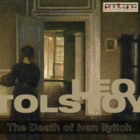 The Death of Ivan Ilyitch - Leo Tolstoy, Leo Tolstoj