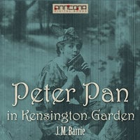 Peter Pan in Kensington Gardens - J.M. Barrie