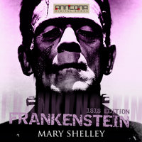 Frankenstein (1818 edition) - Mary Shelley