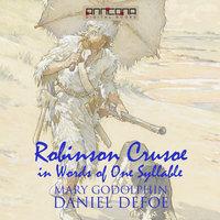 Robinson Crusoe - Written in words of one syllable - Daniel Defoe, Mary Godolphin