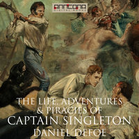 The Life, Adventures & Piracies of Captain Singleton - Daniel Defoe