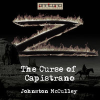 The Curse of Capistrano (The Mark of Zorro) - Johnston McCulley