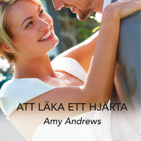 Att läka ett hjärta - Amy Andrews