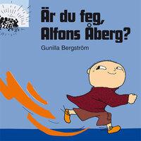Är du feg, Alfons Åberg? - Gunilla Bergström