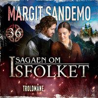 Isfolket 36 - Troldmåne - Margit Sandemo