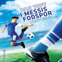 I Messis fodspor - Drengen med det gyldne venstre ben - Dan Toft