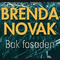 Bak fasaden - Brenda Novak