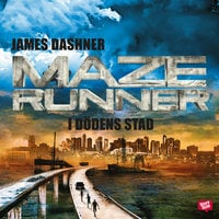 Maze runner - I dödens stad - James Dashner