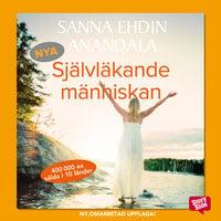 Nya Självläkande människan - Sanna Ehdin