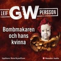 Bombmakaren och hans kvinna - Leif G.W. Persson