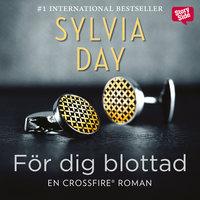 För dig blottad - Sylvia Day