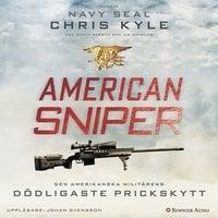 American Sniper : Den amerikanska militärens dödligaste prickskytt - Chris Kyle, Jim Defelice, Scott McEwen