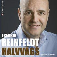 Halvvägs - Fredrik Reinfeldt