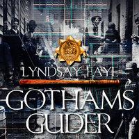 Gothams guder - Lyndsay Faye