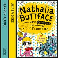 Nathalia Buttface and the Most Embarrassing Five Minutes of Fame Ever - Nigel Smith