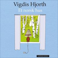 Et norsk hus - Vigdis Hjorth
