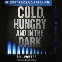 Cold, Hungry and In the Dark - Bill Powers