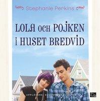 Lola och pojken i huset bredvid - Stephanie Perkins