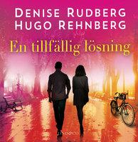 En tillfällig lösning - Denise Rudberg, Hugo Rehnberg