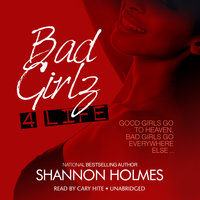 Bad Girlz 4 Life - Shannon Holmes