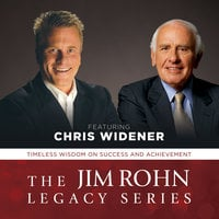 The Jim Rohn Legacy Series - Chris Widener