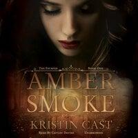 Amber Smoke - Kristin Cast